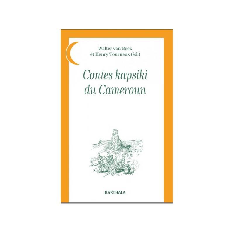 Contes kapsiki du Cameroun de Walter Van Beek et Henry Tourneux