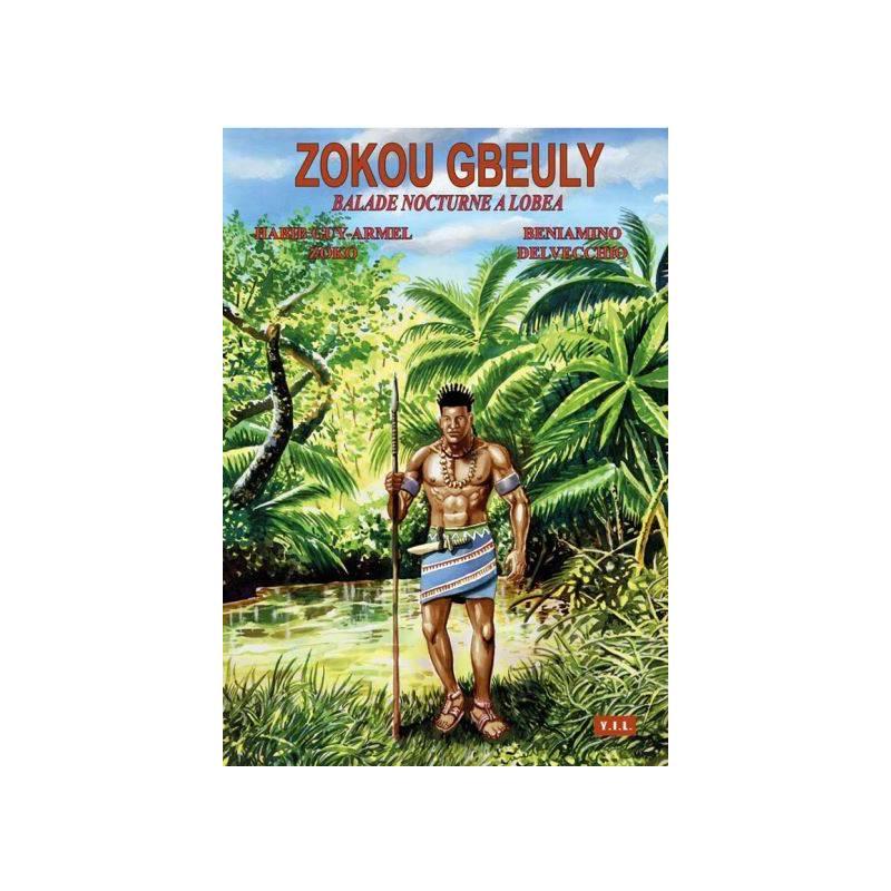Zokou Gbeuly. Balade nocturne à Lobéa de Zoko Habib et Beniamino Delvechio