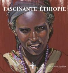 Fascinante Ethiopie de Françoise Caillette-Deneubourg