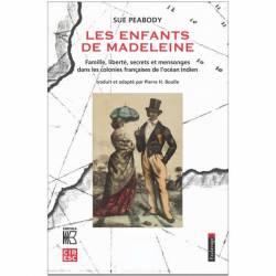 Les enfants de Madeleine. Famille, liberté, secrets et mensonges dans les colonies françaises de l'océan Indien