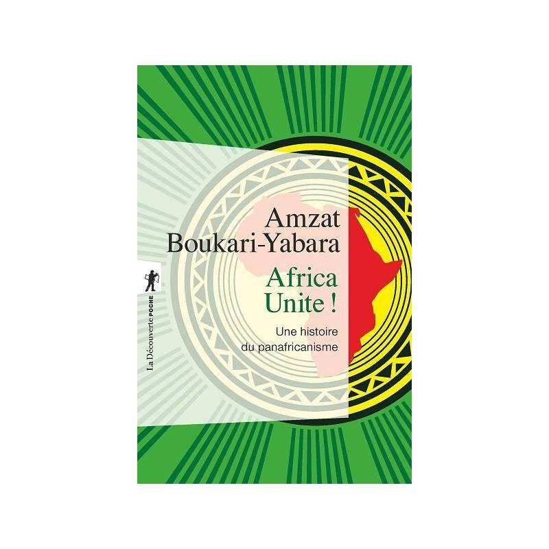 Africa Unite ! Une histoire du panafricanisme