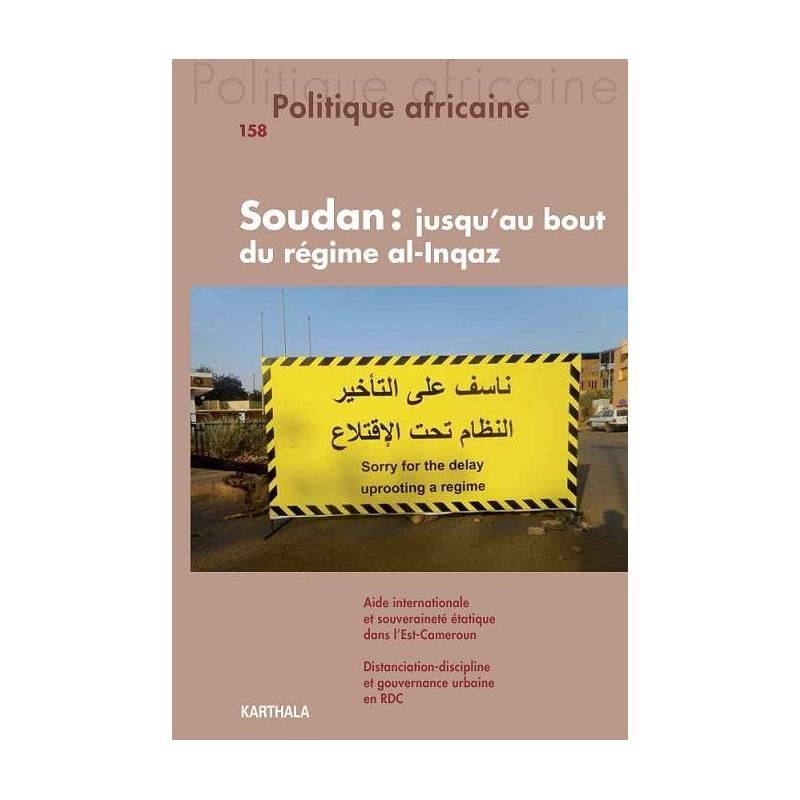 Politique africaine n°158 : Soudan. Jusqu'au bout du régime al-Inqaz