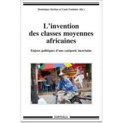 L''invention des classes moyennes africaines. Enjeux politiques d''une catégorie incertaine