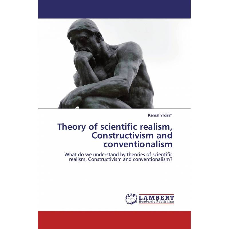 Theory of scientific realism, Constructivism and conventionalism