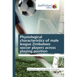 Physiological characteristics of male league Zimbabwe soccer players across playing position