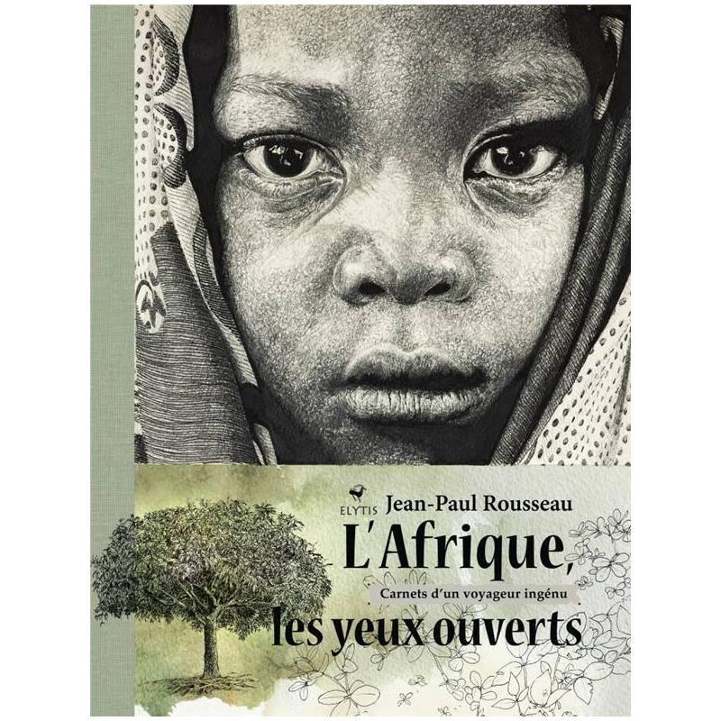 L'Afrique, les yeux ouverts. Carnets d'un voyageur ingénu