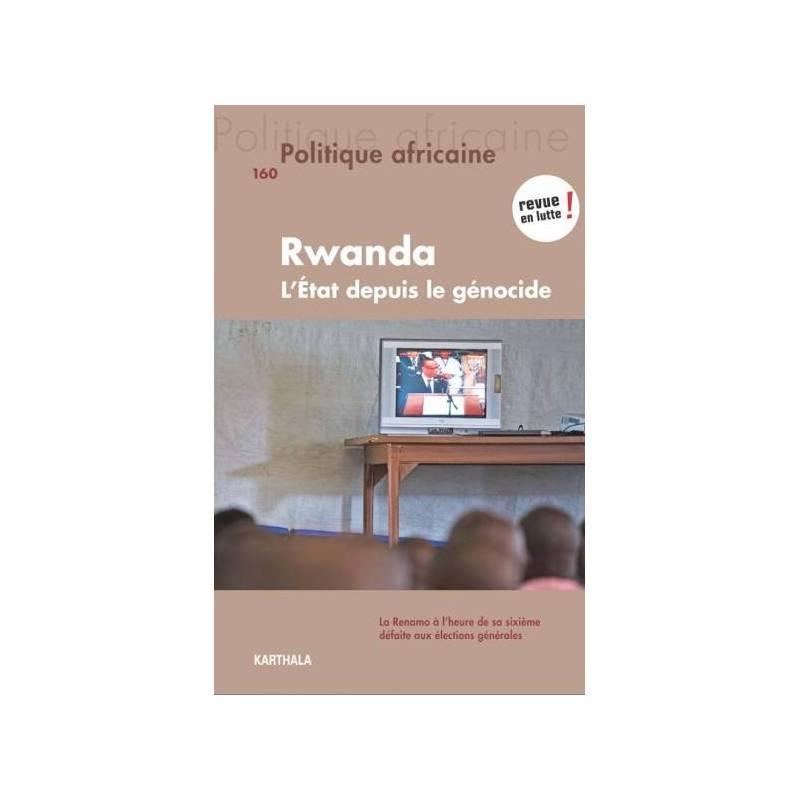 Politique africaine n°160. Rwanda : L'Etat depuis le génocide