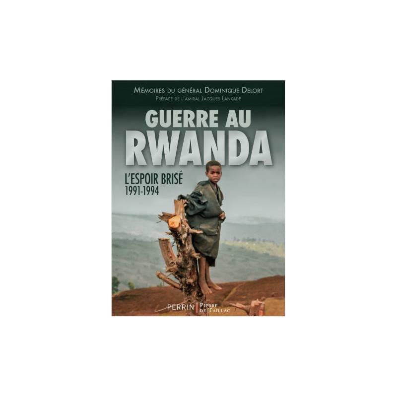 Guerre au Rwanda. L'espoir brisé 1991-1994