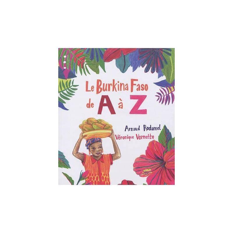 Le Burkina Faso de A à Z