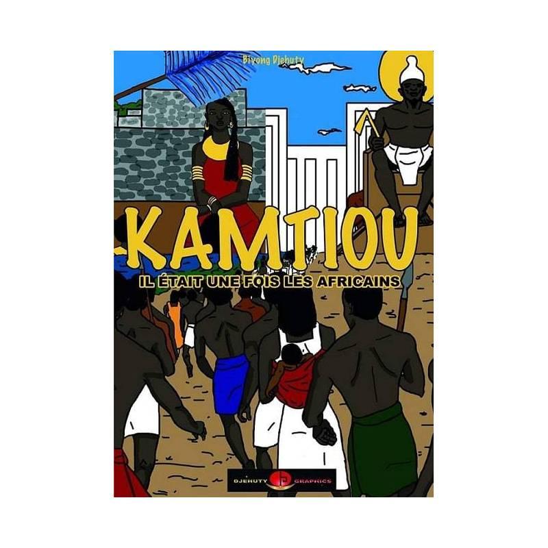 Kamtiou, il était une fois les Africains