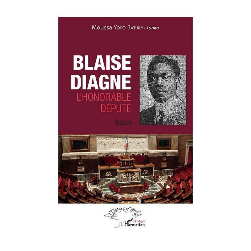 Blaise Diagne l'honorable député. Roman