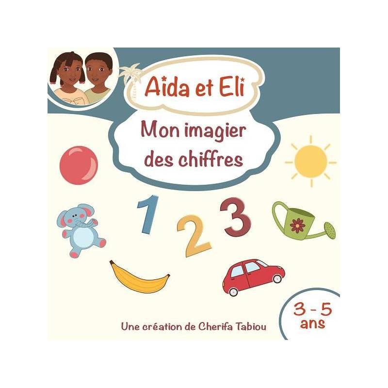 Aïda et Eli - Mon imagier des chiffres