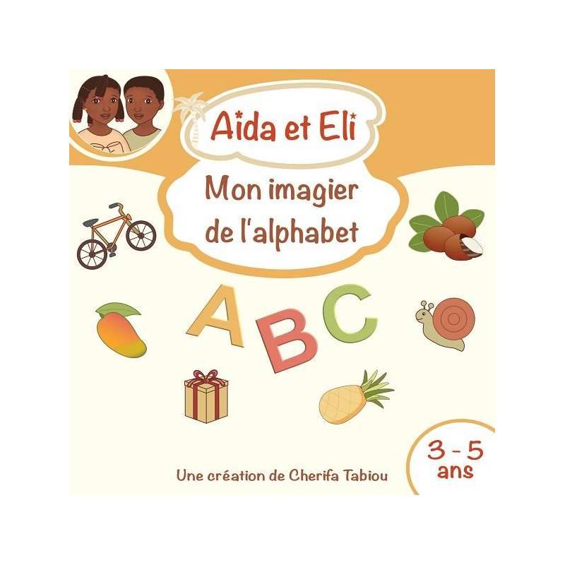 Aïda et Eli - Mon imagier de l'alphabet