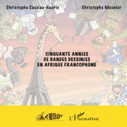Cinquante années de bandes dessinées en Afrique francophone de Christophe Cassiau-Haurie