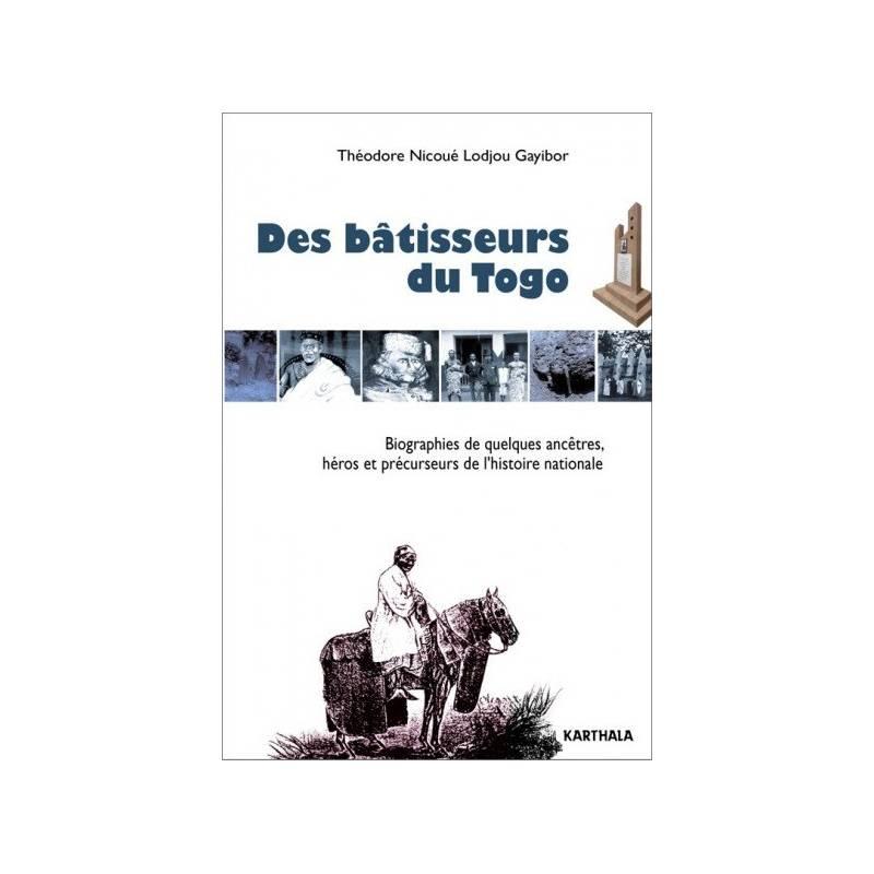 Des bâtisseurs du Togo de Théodore Nicoué Lodjou Gayibor