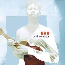 Bau - Café Musique