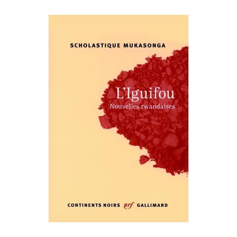 L'Iguifou Nouvelles rwandaises de Scholastique Mukasonga