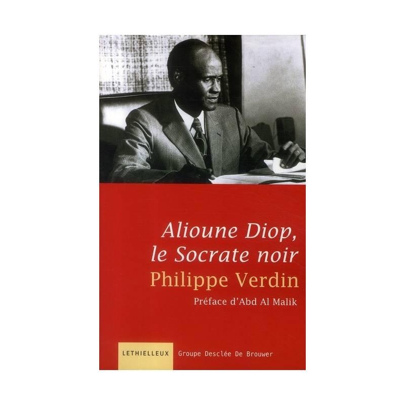 Alioune Diop, le Socrate noir de Philippe Verdin