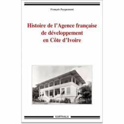 Histoire de l'Agence française de développement en Côte d'Ivoire de François Pacquement