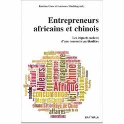 Entrepreneurs africains et chinois. Les impacts sociaux d'une rencontre particulière