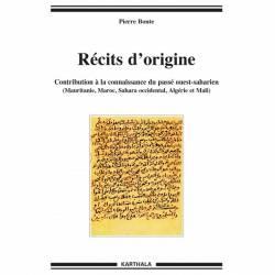 Récits d'origine. Contribution à la connaissance du passé ouest-saharien