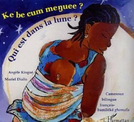 Qui est dans la lune ? de Angèle Kingue - bilingue français-bamiléké