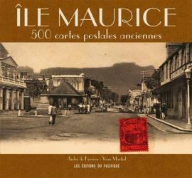Ile Maurice - 500 cartes postales anciennes de André de Kervern et Yvan Martial