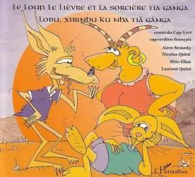 Le loup, le lièvre et la sorcière Tia Ganga de Elias Mito