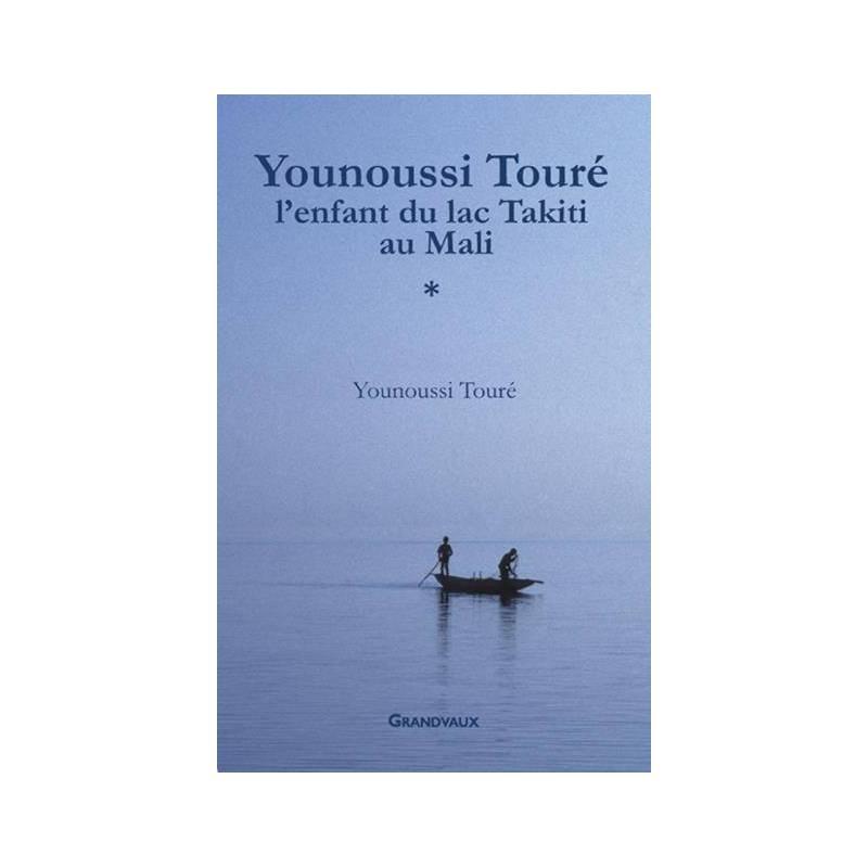 Younoussi Touré, l'enfant du lac Takiti au Mali de Younoussi Touré