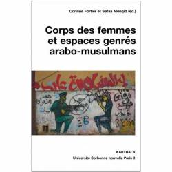 Corps des femmes et espaces genrés arabo-musulmans de Corinne Fortier et Safaa Moqid