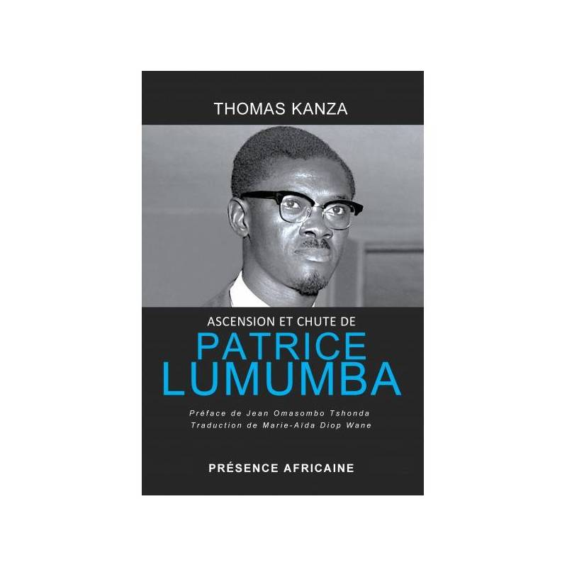 Ascension et chute de Patrice Lumumba de Thomas Kanza