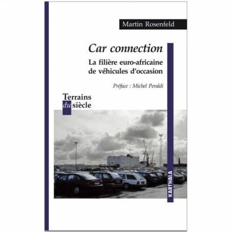 Car connection. La filière euro-africaine de véhicules d'occasion de Martin Rosenfeld