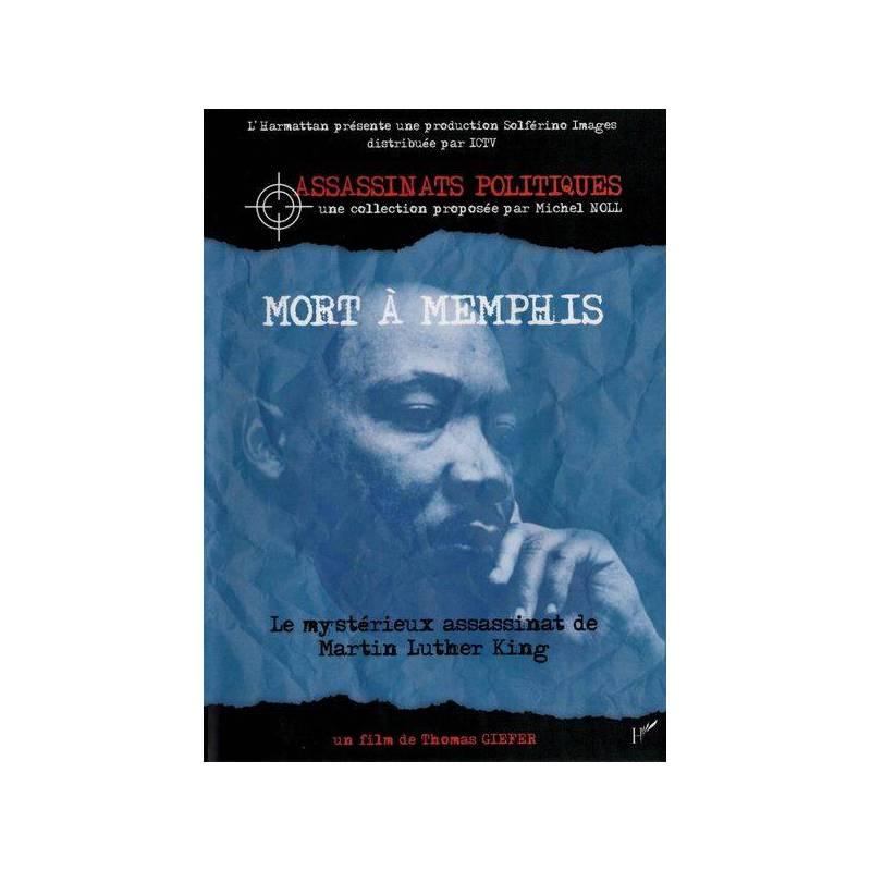 Martin Luther King, mort à Memphis - L'assassinat mystérieux de Martin Luther King