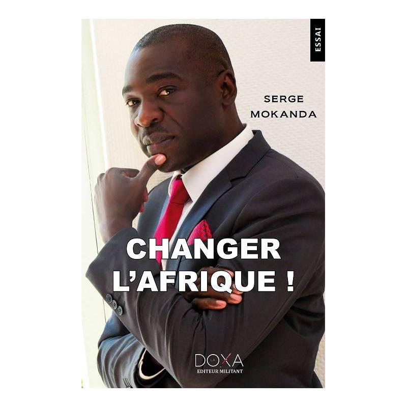 Changer l'Afrique de Serge Mokanda