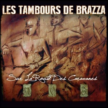 Les Tambours de Brazza - Sur la route des caravanes