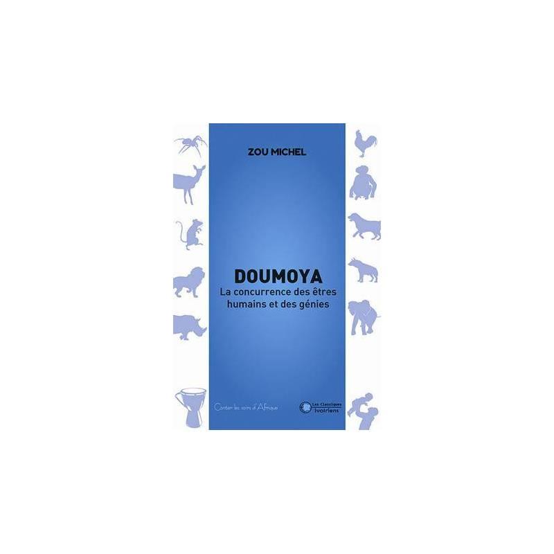 Doumoya - La concurrence des êtres humains et des génies de Zou Michel