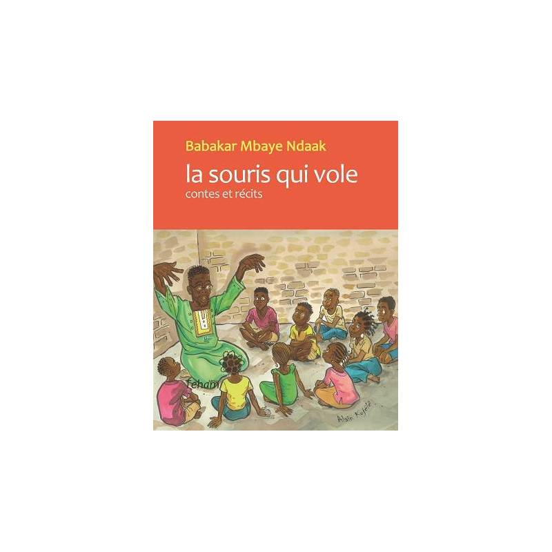 La souris qui vole, contes et récits de Babakar Mbaye Ndaak