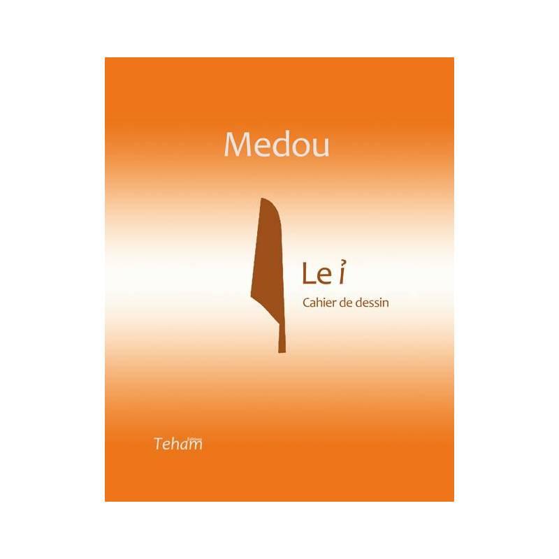 Medou, «Le i» - Cahier de dessin