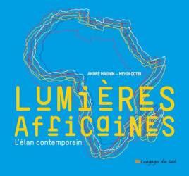 Lumières africaines : L'élan contemporain de André Magnin et Mehdi Qotbi
