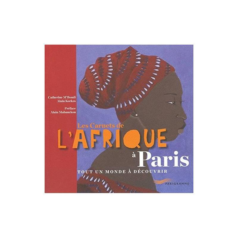 Les Carnets de l'Afrique à Paris de Catherine M'Boudi et Alain Korkos