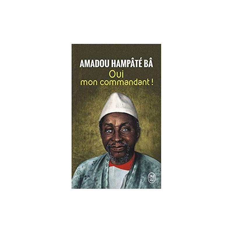Oui mon commandant de Amadou Hampâté Bâ