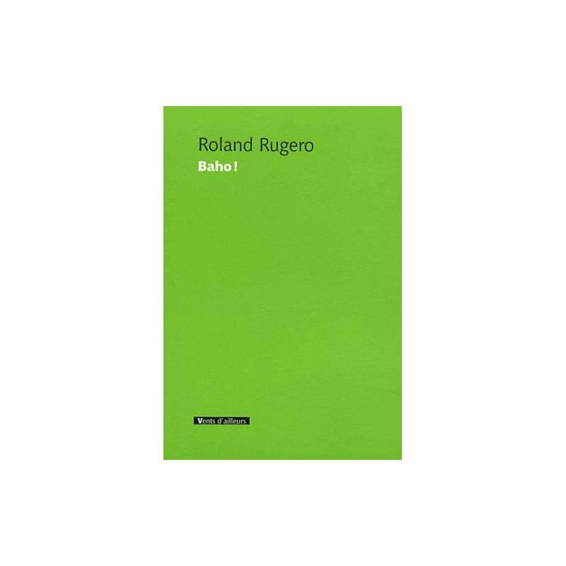Baho ! de Roland Rugero