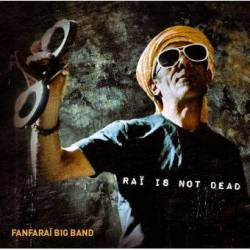 Fanfaraï Big Band - Raï is not dead