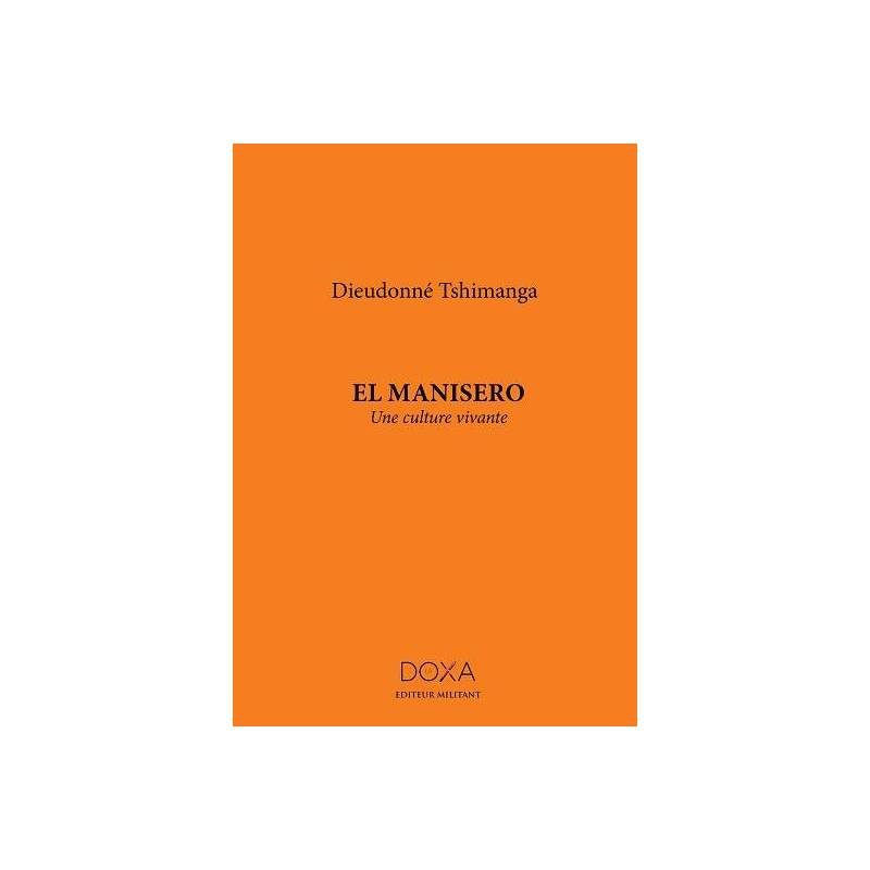 El Manisero - Une culture vivante de Dieudonné Tshimanga