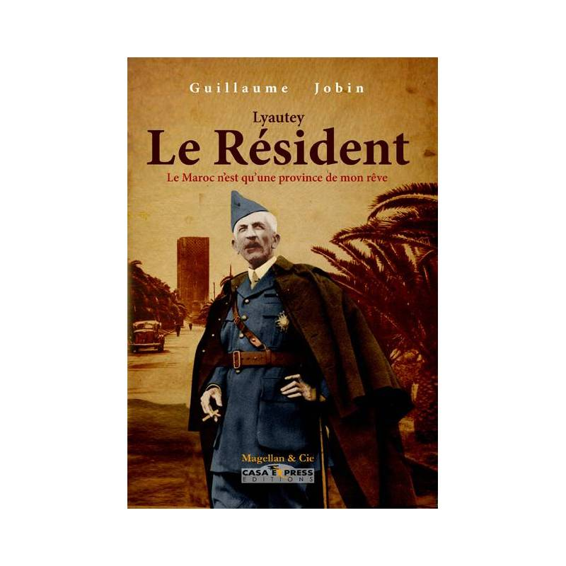 Lyautey, le résident de Guillaume Jobin