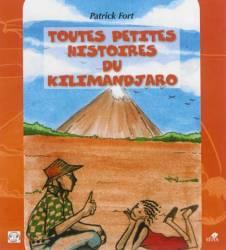 Toutes petites histoires du Kilimandjaro de Patrick Fort