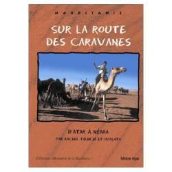 Sur la route des caravanes. D'Atar à Néma.