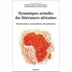 Dynamiques actuelles des littératures africaines. Panafricanisme, cosmopolitisme, afropolitanisme