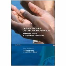 Les politiques de l'Islam en Afrique. Mémoires, réveils et populismes islamiques