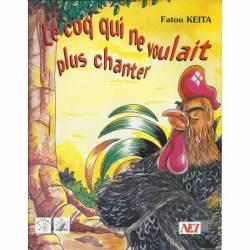 Le coq qui ne voulait plus chanter de Fatou Keïta